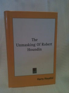 Kessinger reprint of The Unmasking of Robert-Houdin
